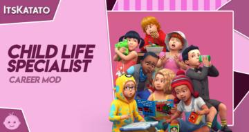 Специалист по детской жизни для Sims 4 - Child Life Specialist Career